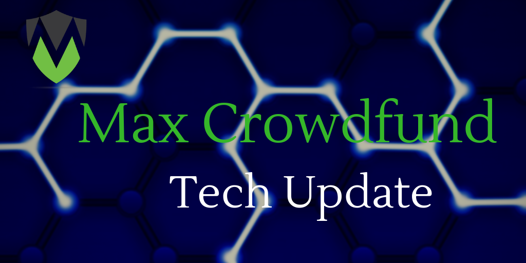 Max Crowdfund Tech Update